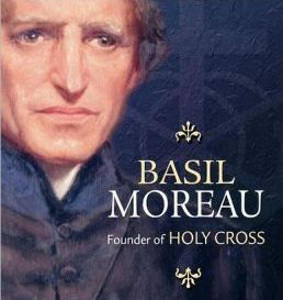 Blessed Father Basil Moreau, founder of Holy Cross