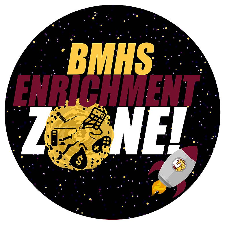 BMHS Enrichment Zone! more information, rules, announcements